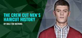 The Crew Cut Men's Haircut History by Dale Ted Watkins