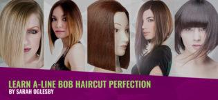 Learn A-line Bob Haircut Perfection