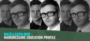Mazella&Palmer – Hairdressing Education Profile