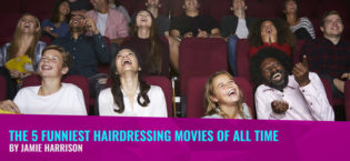 The 5 funniest hairdressing movies of all time