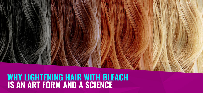 Why lightening hair with bleach is an art form and a science