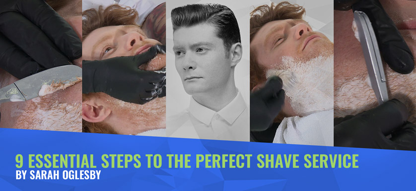 9 Essential Steps to the Perfect Shave Service