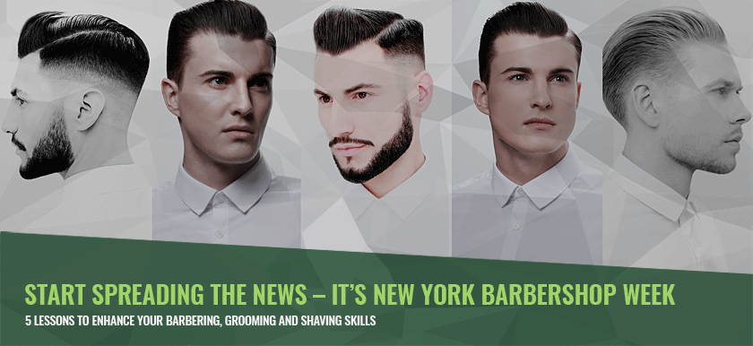 Start Spreading the News – It's New York Barbershop Week
