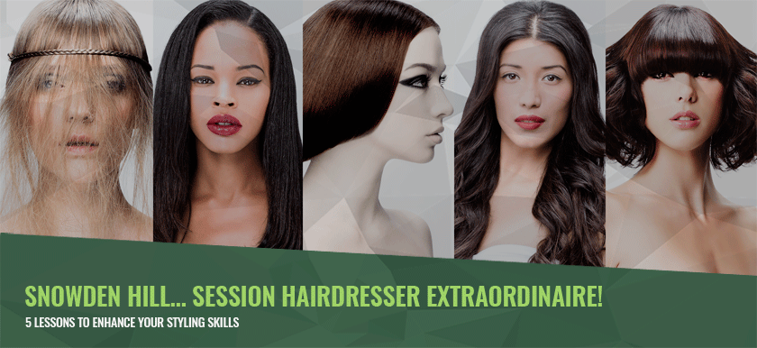Get Session Hairdressing Right with Snowden Hill