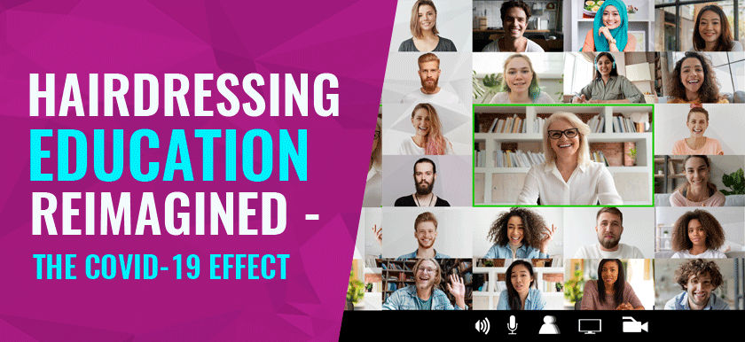 Hairdressing Education Reimagined – The Covid-19 Effect