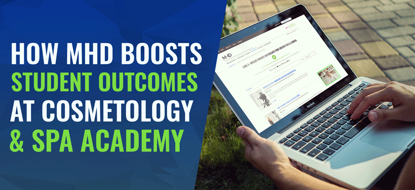 How MHD Boosts Student Outcomes At Cosmetology & Spa Academy
